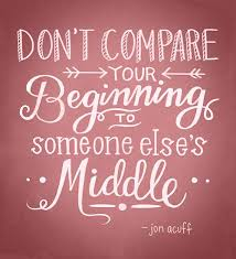Compare Quotes Inspirational picture quote Don't compare your beginnings to 40