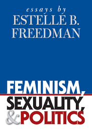 feminism sexuality and politics estelle b dman  feminism sexuality and politics