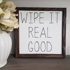Home Decorating Ideas Rustic Wipe it real good wood sign farmhouse