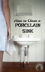 how to clean a porcelain sink use these tips and techniques to learn how to