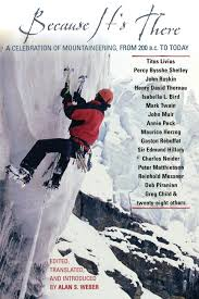 Because It's There: A Celebration of Mountaineering from 200 B.C. to Today:  Weber, Alan: 9780878333035: Amazon.com: Books