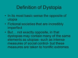 what is utopia an ideal society ppt video online  3 definition of dystopia
