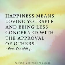 Quotes About Loving Yourself And Others Best of Happiness Means Loving Yourself Live Life Happy
