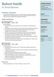 2 years (preferably in bank environment) knowledge of customer service practices and. Proof Operator Resume Samples Qwikresume