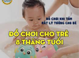 Đồ Chơi Cho Trẻ 8 Tháng Tuổi - Đô Shop