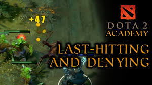 dota 2 last hitting and denying vg academy videogamer youtube