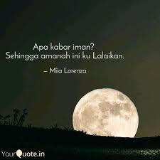 Apa Kabar Iman Sehingga Quotes Writings By Miia Lorenza
