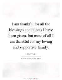 Thankful For Family Quotes Stunning I Am Thankful For All The Blessings And Talents I Have Been