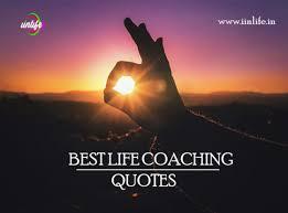Best Life Coaching Best Life Coaching Quotes Iinlife