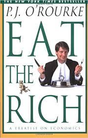 Eat the Rich: A Treatise on Economics: O'Rourke, P. J.: 9780871137609:  Amazon.com: Books