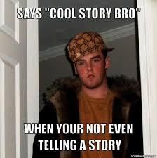 Meme Generator Cool Story Bro - meme generator cool story bro and ... via Relatably.com
