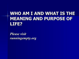 what is the meaning and purpose of life
