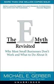 Amazon Com The E Myth Revisited Why Most Small Businesses