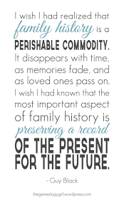 Quote Family History A Perishable Commodity Genealogy Quotes