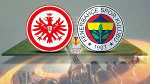 Frankfurt Fenerbahçe maçı saat kaçta? 2021 Eintracht Frankfurt FB maçı  hangi kanalda, şifresiz mi?   Haber