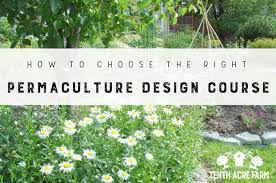 Garden Design Courses Enchanting How To Choose The Right Permaculture Design Course Tenth Acre Farm