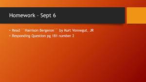 english short story slides ppt homework sept 6 ``harrison bergeron`` by kurt vonnegut jr