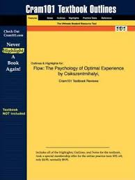 Flow The Psychology Of Optimal Experience Studyguide For Flow Dr Mihaly Csikszentmihalyi 9781428800274