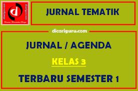 Jurnal kelas 3 semester 1 k13 terdiri dari tema 1, tema 2, tema 3, dan tema 4. Jurnal Pembelajaran Kelas 3 Semester 1 Tematik Tahun 2021 Dicariguru Com