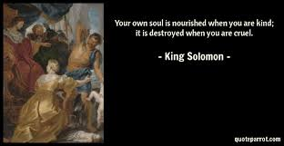 Your Own Soul Is Nourished When You Are Kind It Is Des By King Enchanting King Solomon Quotes