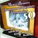 Merveilleuses Chansons Francaises des Annees 50, Vol. 1