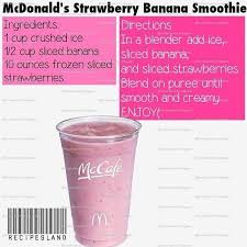 mcdonald s strawberry banana smoothie to for mcdonalds strawberry banana smoothie how to