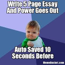 elegant essay memes write page essay and power goes out create  elegant essay memes write 5 page essay and power goes out create your own meme
