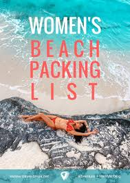 Packing Lists Women's Beach Packing List + Planning Guide • TravelBreak