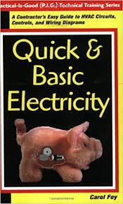quick basic electricity a contractor s easy guide to hvac quick basic electricity a contractor s easy guide to hvac circuits controls and wiring diagrams practical is good p i g technical training