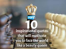 Quotes About Beauty Queen Best of 24 Inspirational Quotes That Will Motivate You To Face The World