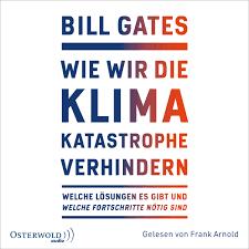 Bill Gates | Musik | Bill Gates: Wie wir die Klimakatastrophe abwenden
