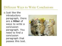 "conclusion paragraphs how to write a great ""end"" to your essay  different ways to write conclusions  just like the introductory paragraph there are a litter"