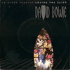 <b>David Bowie</b> - <b>Loving</b> The Alien (Re·Mixed Version) (1985, Vinyl ...