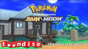 Pokémon Sun and Moon: Alola Adventures - Season 1, Episode 10 - Tackling A  Totem's Trial! - YouTube