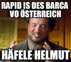Rapid Is Des Barca Vo Österreich - Ancient Aliens meme auf Memegen via Relatably.com