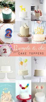 Best 25 Diy Cake Topper Ideas On Pinterest Diy Birthday Cake