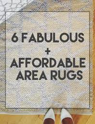 affordable area rugs. 6 Fabulous + Affordable Area Rugs B