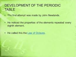 PERIODIC TABLE: DEVELOPMENT OF THE PERIODIC TABLE - ppt download