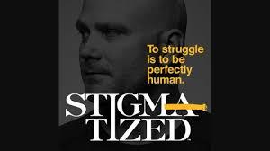 Stigmatized - Tragedy to Triumph | Listen via Stitcher for Podcasts