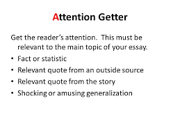 Example Of Attention Getters For Essays Attention Getters Essays Examples Winning Investment Cf