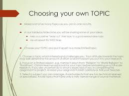 choosing your research topic general topic subtopic limited topic  choosing your own topic  make a list of as many topics as you can in