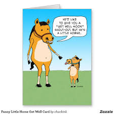 Funny Little Horse Get Well Card Zazzlecom Funny Get Well Cards