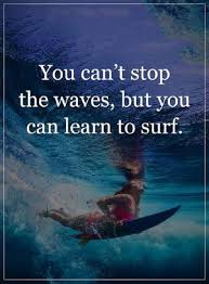 Inspirational Life Quotes Life Sayings You Can't Stop The Waves Enchanting Waves Quotes