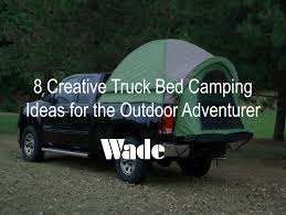 8 Creative Truck Bed Camping Ideas for Outdoor Adventurers | Wade Auto