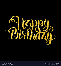 Black Happy Birthday Gold Happy Birthday Lettering Over Black