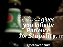 Alcoholic Quotes Cool 48 Famous Drinking Alcohol Quotes Alcohol Slogans And Funny Sayings