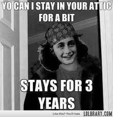 Scumbag Anne Frank - The LOLbrary via Relatably.com