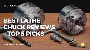 Best Lathe Chuck Reviews Top 5 Picks 2019 Edition