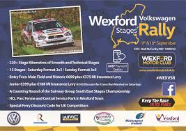 wexford motorclub weles peors from all areas of the tarmacadam rallying world to the wexford volkswagen ses rally 2017 as our sport enters a