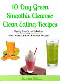 10 day green smoothie cleanse by